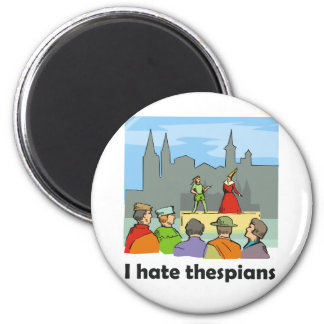 I hate thespians 2 inch round magnet