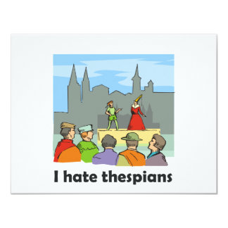 I hate thespians card
