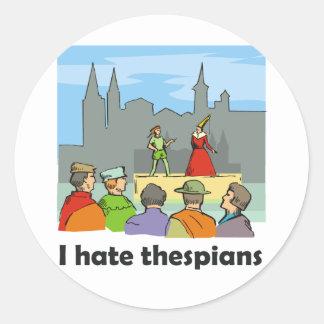 I hate thespians classic round sticker
