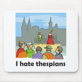 I hate thespians mouse pad
