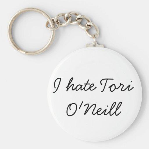 I hate Tori O'neill Keychain