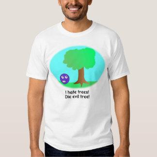 I Hate Trees! Shirt