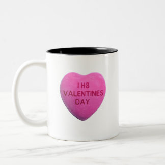I Hate Valentines Day Pink Candy Heart Two-Tone Coffee Mug