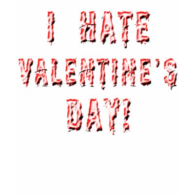 I Hate Valentines Day t-shirts and gifts for people who don't like the day