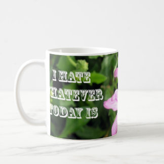 I Hate Whatever Today Is Classic White Coffee Mug