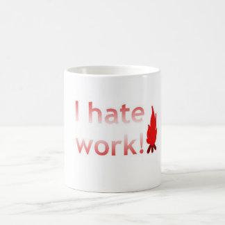I hate work classic white coffee mug