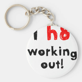 I Hate Working Out Keychain