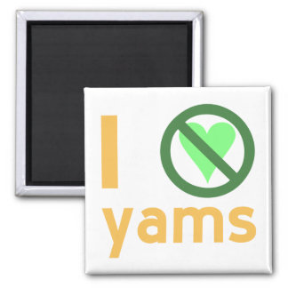 I Hate Yams Refrigerator Magnet