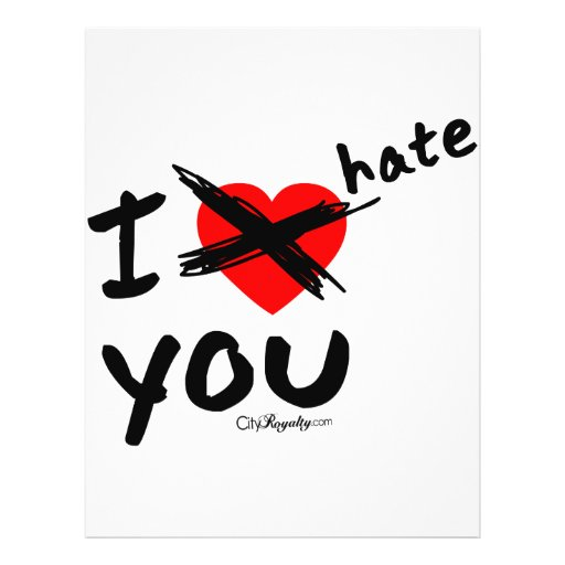"""I hate you 8.5"""" x 11"""" flyer"""