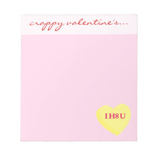 I Hate You and Valentine's Day Too Notepad