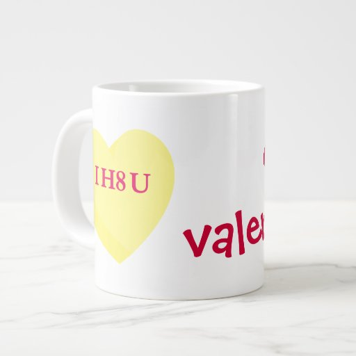 I Hate You and Valentine's Day Too Extra Large Mugs