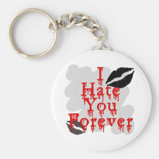 I Hate You Forever Keychains