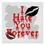 I Hate You Forever Poster