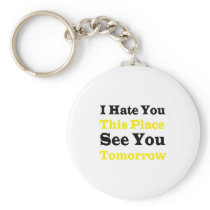 I Hate You Funny Gym For Men Women Keychain