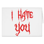 I Hate You Greeting Cards