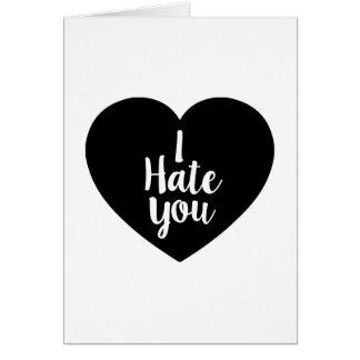I Hate You Heart Card
