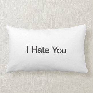 I Hate You Lumbar Pillow