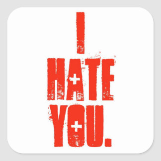 """""""I Hate You."""" Slogan Stickers"""