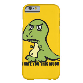 I hate you this much! barely there iPhone 6 case