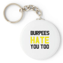 I Hate You Too Funny Gym Mens Womens Keychain
