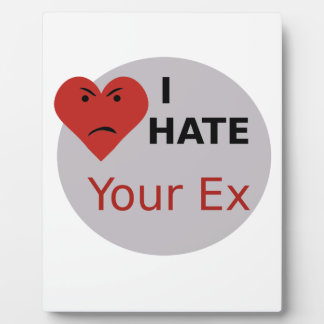 I Hate Your Ex Photo Plaques