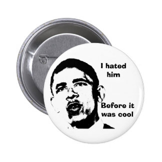 I Hated Him Before it Was Cool Buttons