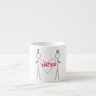 I Hater U Espresso Mug 6 Oz Ceramic Espresso Cup