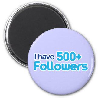 I Have 500+ Followers Refrigerator Magnet