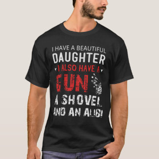 I Have A Beautiful Daughter And A Gun T-Shirt