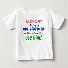 I have a big brother baby T-Shirt
