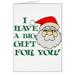 I Have A Big Gift For You Santa Claus Card