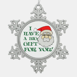 I Have A Big Gift For You Santa Claus Ornaments