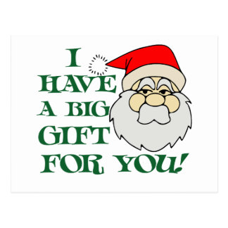 I Have A Big Gift For You Santa Claus Postcard