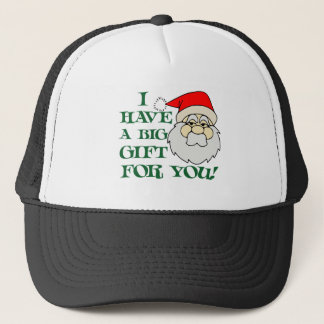 I Have A Big Gift For You Santa Claus Trucker Hat