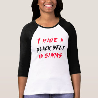 I Have a Black Belt in Gaming T-Shirt (Red)
