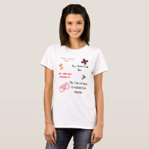 I have a chronic illness yes i know i look fine T-Shirt