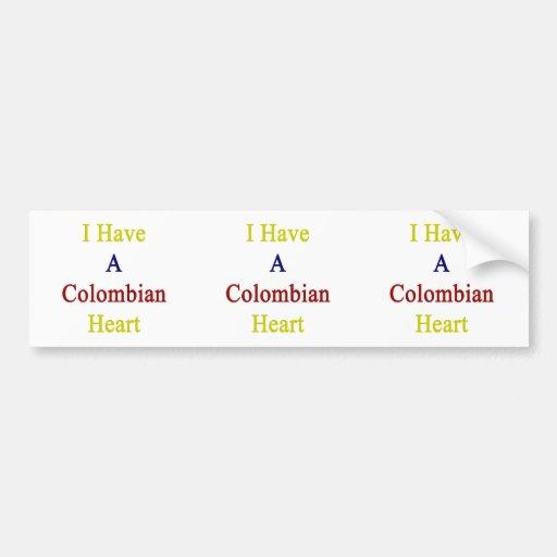 I Have A Colombian Heart Car Bumper Sticker