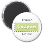 I Have A Coupon For That! 2 Inch Round Magnet