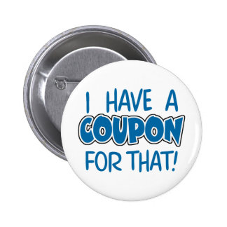 I have a coupon for that! pinback buttons