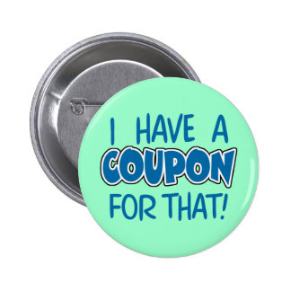I have a coupon for that! pinback button