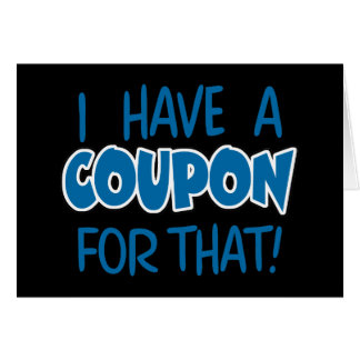 I have a coupon for that! card