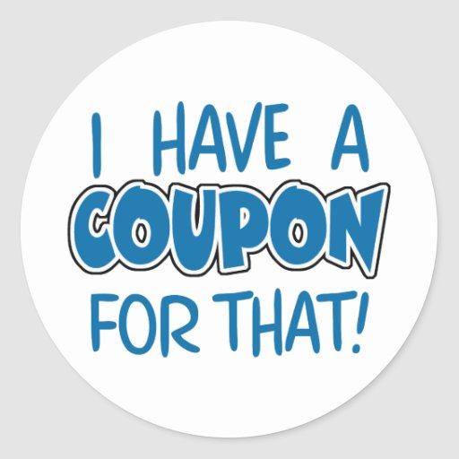 I have a coupon for that! classic round sticker