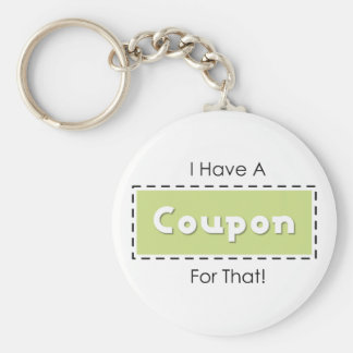 I Have A Coupon For That Key Chains