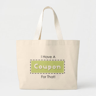 I Have A Coupon For That! Large Tote Bag