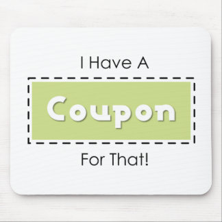I Have A Coupon For That! Mouse Pad