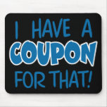 I have a coupon for that! mouse pads