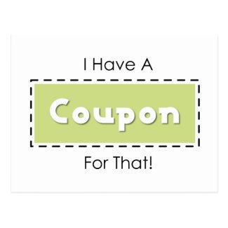 I Have A Coupon For That! Post Card