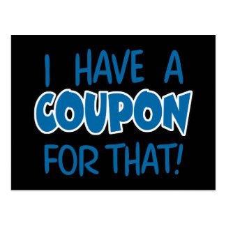 I have a coupon for that! postcard