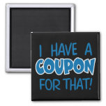 I have a coupon for that! refrigerator magnets