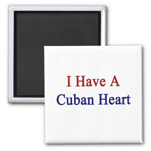 I Have A Cuban Heart Magnet
